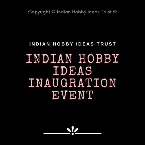 Inauguration of Indian Hobby Ideas Trust