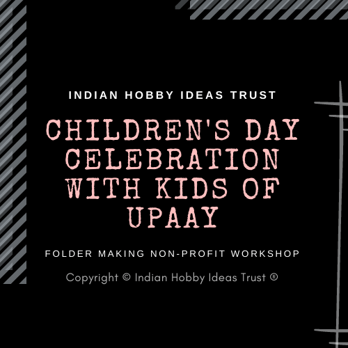 Volunteered Free Workshop for Kids of UPAAY, Karol Bagh Center on Children's Day