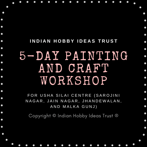Painting and Craft Workshops (At 4 Different Silai Centres of USHA)